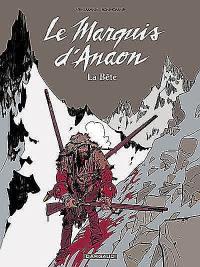 Le marquis d'Anaon. Volume 4, La bête
