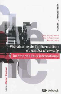 Pluralisme de l'information et media diversity : un état des lieux international