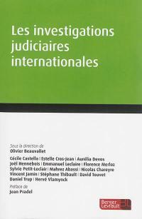 Les investigations judiciaires internationales : à jour au 2 avril 2014