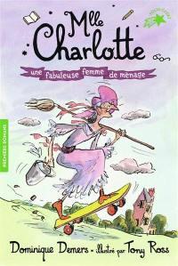 Mlle Charlotte. Volume 5, Une fabuleuse femme de ménage