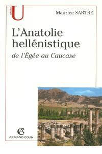 L'Anatolie hellénistique