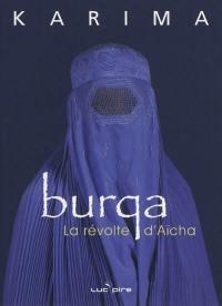 Burqa : la révolte d'Aïcha