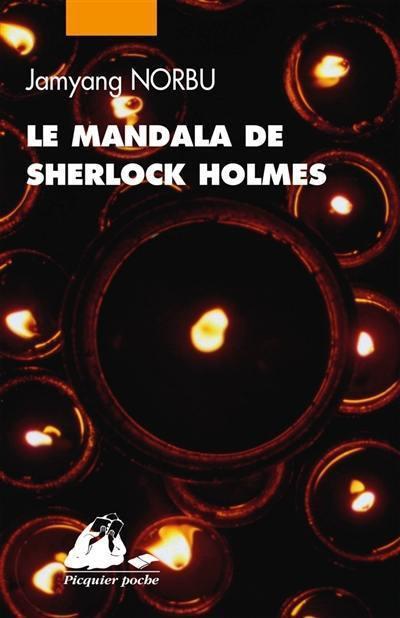 Le mandala de Sherlock Holmes : les aventures du grand détective au Thibet : d'après les souvenirs de Hurree Chunder Mookerjee