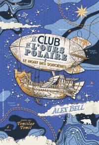 Le club de l'ours polaire. Volume 2, Le mont des Sorcières