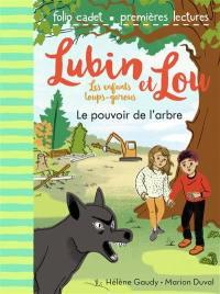 Lubin et Lou. Volume 8, Le pouvoir de l'arbre