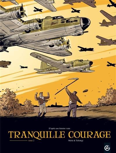Tranquille courage. Volume 2,