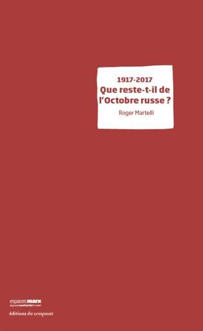 1917-2017 : que reste-t-il de l'Octobre russe ?
