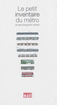 Le petit inventaire du métro et des transports urbains