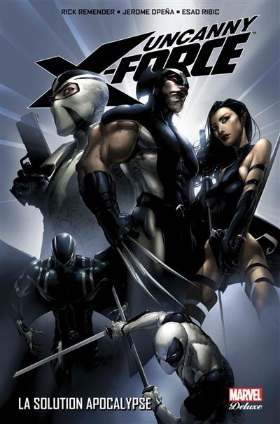 Uncanny X-Force. Volume 1, La solution Apocalypse
