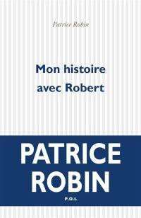 Mon histoire avec Robert