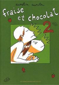 Fraise et chocolat. Volume 2,