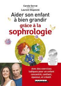 Aider son enfant à bien grandir grâce à la sophrologie