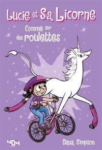 Lucie et sa licorne. Volume 2, Comme sur des roulettes
