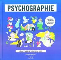 Psychographie : comprendre la psychologie en 50 planches illustrées