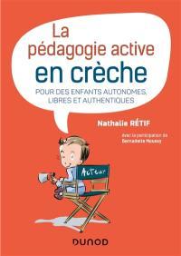La pédagogie active en crèche : pour des enfants autonomes, libres et authentiques
