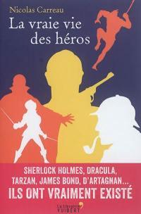 La vraie vie des héros