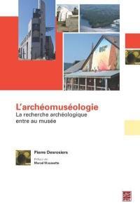 L'archéomuséologie