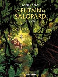 Un putain de salopard. Volume 2, O Maneta