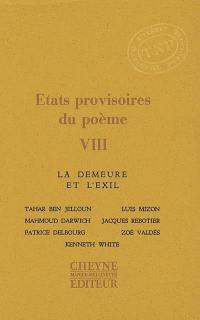 Etats provisoires du poème. Volume 8, La demeure et l'exil