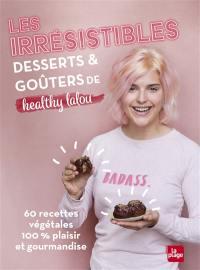 Les irrésistibles desserts & goûters de Healthy Lalou