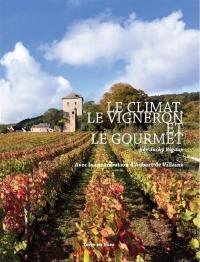 Le climat, le vigneron et le gourmet