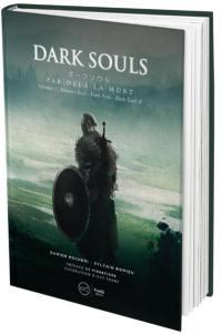 Dark souls. Volume 1, Demon's Souls, Dark Souls, Dark Souls II