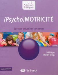 (Psycho)motricité : soutenir, prévenir et compenser