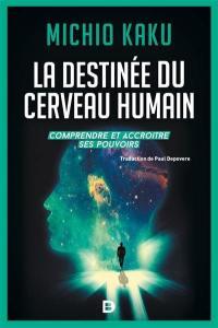 La destinée du cerveau humain