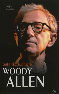 Le petit dictionnaire Woody Allen