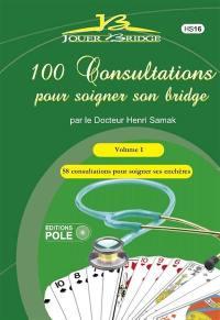 100 consultations pour soigner son bridge. Volume 1, 58 consultations pour soigner ses enchères