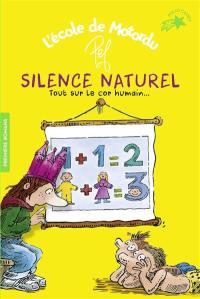 L'école de Motordu, Silence naturel
