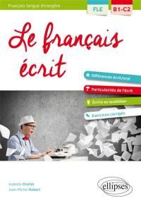 Le français écrit, français langue étrangère B1-C2