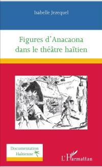 Figures d'Anacaona dans le théâtre haïtien