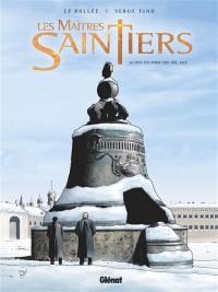 Les maîtres saintiers. Volume 4, Une vie pour une vie, 1917