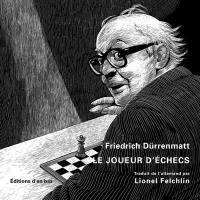 Friedrich Dürrenmatt : le joueur d'échecs