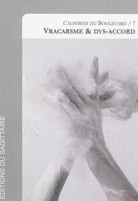 Causeries du boulevard. Volume 7, Vracarsme & dys-accord