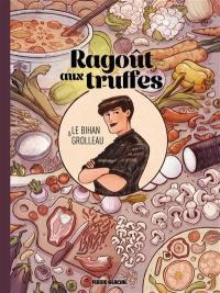 Ragoût aux truffes. Volume 1, Ragoût de légumes braisés