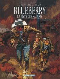 Blueberry. Volume 5, La piste des Navajos