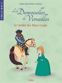 Les demoiselles de Versailles, Le cavalier aux talons rouges