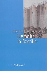 Démolir la Bastille