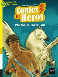 Contes et héros, Pégase, le cheval ailé