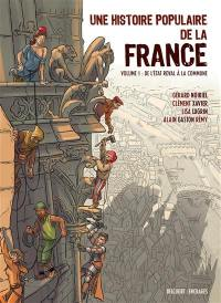 Une histoire populaire de la France. Volume 1, Des origines à 1871