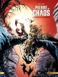 La pierre du chaos. Volume 2, Le temps des barbares
