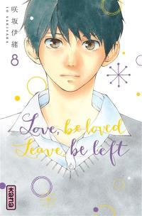 Love, be loved, leave, be left. Volume 8,