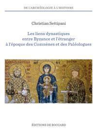 Les liens dynastiques entre Byzance et l'étranger à l'époque des Comnènes et des Paléologues