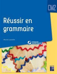 Réussir en grammaire, CM2