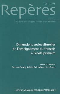 Repères : recherches en didactique du français langue maternelle. n° 38, Dimensions socioculturelles de l'enseignement du français à l'école primaire
