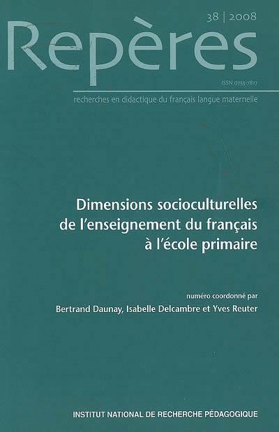 Repères : recherches en didactique du français langue maternelle, n° 38. Dimensions socioculturelles de l'enseignement du français à l'école primaire