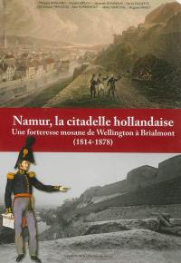 Namur, la citadelle hollandaise