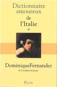Dictionnaire amoureux de l'Italie. Volume 1, De A à M